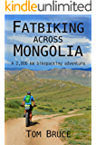 Fatbiking across Mongolia: A 2000 kilometre bikepacking adventure (Cycling adventures around the world Book 2)