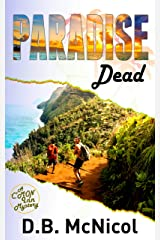 Paradise Dead: Hawaii, Paradise at a Price...desire, drama, death (C'Mon Inn Mystery Series Book 2) Kindle Edition