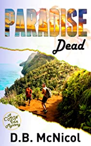 Paradise Dead: Hawaii, Paradise at a Price...desire, drama, death (C'Mon Inn Mystery Series Book 2)