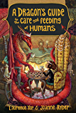 A Dragon's Guide to the Care and Feeding of Humans (English Edition)