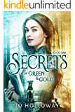 Secrets of Green & Gold: A YA fantasy adventure (The Immortal Voices: Green & Gold, book 1)