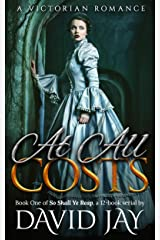 At All Costs: A Victorian Romance (So Shall Ye Reap Book 1)