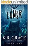 The Loner (Daughters of Destiny Book 1)