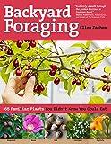 Backyard Foraging: 65 Familiar Plants You Didn't