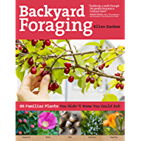 Backyard Foraging: 65 Familiar Plants You Didn't Know You Could Eat (English Edition)