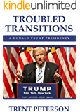 Troubled Transitions : A Donald Trump Presidency