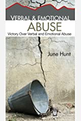 Verbal and Emotional Abuse (June Hunt Hope for the Heart) Kindle Edition