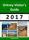 Orkney Visitor's Guide 2017 [Travel Series]