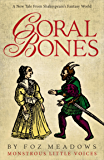 Coral Bones (Monstrous Little Voices Book 1)