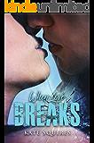 When Love Breaks (Book 1 of 2)