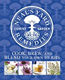 Neal's Yard Remedies Cook, Brew and Blend Your Own Herbs (Dk)