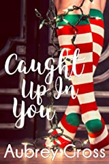 Caught Up In You Kindle Edition