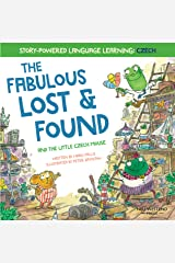 The Fabulous Lost and Found and the little Czech mouse: heartwarming and fun English Czech bilingual children's book to learn Czech for kids ('Story Powered Language Learning Method') Kindle Edition