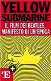 Yellow Submarine: Il film dei Beatles, manifesto di un'epoca