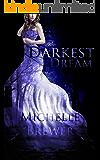 The Darkest Dream (The Darkest Trilogy Book 1) (English Edition)