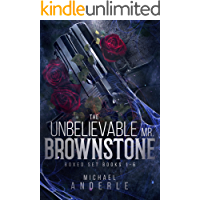 The Unbelievable Mr. Brownstone Omnibus One (Books 1-6): Feared By Hell, Rejected By Heaven, Eye For An Eye, Bring The…