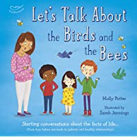 Let's Talk About the Birds and the Bees: Starting conversations about the facts of life (From how babies are made to…