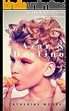 Azar & Destino: La breve historia de un amor eterno.