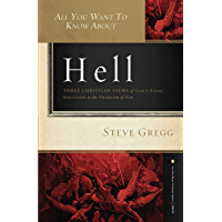All You Want to Know About Hell: Three Christian Views of God?s Final Solution to the Problem of Sin (English Edition)