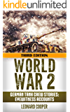 World War 2: German Tank Crew Stories: Eyewitness Accounts (German War, WW2, World War II, Soldier Stories, Waffen SS, Last Panther, DDay, Panzer, Hitler Book 1)