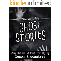 Ghost Stories: Compilation of Real Horrifying-  Demon Encounters (Horror Anthology Series  Book 3)