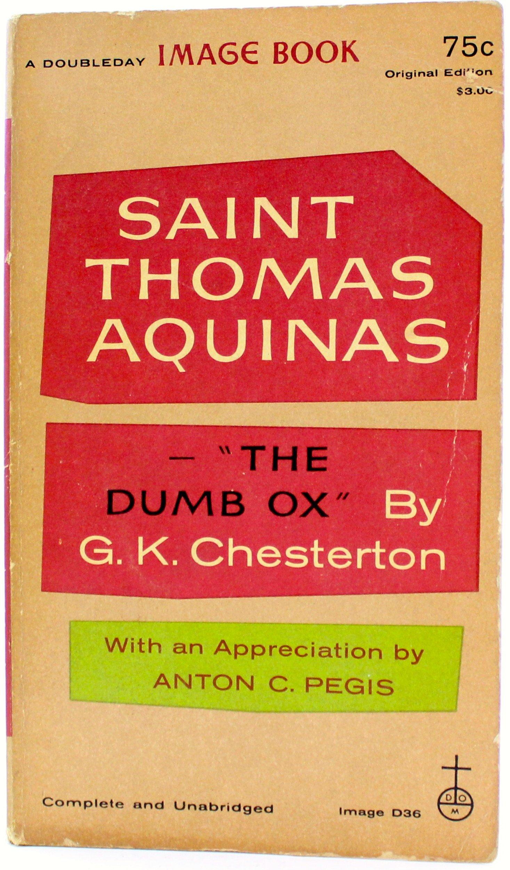 "Saint Thomas Aquinas - ""The Dumb Ox"", Chesterton, G.K."