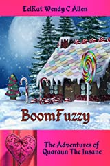 BoomFuzzy: A Bizarro Fantasy (The Adventures of Quaraun The Insane Book 3) Kindle Edition