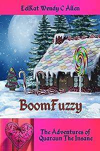 BoomFuzzy: A Bizarro Fantasy (The Adventures of Quaraun The Insane Book 3)
