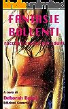 FANTASIE BOLLENTI - racconti erotici per adulti