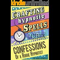 Crafting hypnotic spells! - Casebook confessions of a Rogue Hypnotist