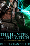 The Hunter and the Witch (Crescent City Arcana)
