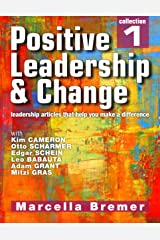 Positive Leadership & Change - leadership articles that help you make a difference: Collection 1 (Positive Leadership, Culture & Change Collections) Kindle Edition