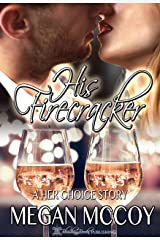 "His Firecracker (A ""Her Choice"" Story) Kindle Edition"