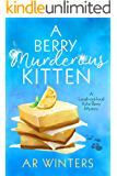 A Berry Murderous Kitten: A Humorous Cozy Mystery (Kylie Berry Mysteries Book 2)