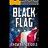 Black Flag (Live Free or Die Book 2)