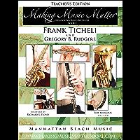 Teacher's Edition, Making Music Matter, Book 1, Beginning Band Method (Making Music Matter Book 1) book cover
