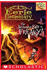 The Science Fair is Freaky!: A Branches Book (Eerie Elementary #4) Kindle Edition
