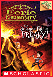 The Science Fair is Freaky!:  A Branches Book (Eerie Elementary #4)