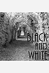 Black and White: Landscape Photography Kindle Edition
