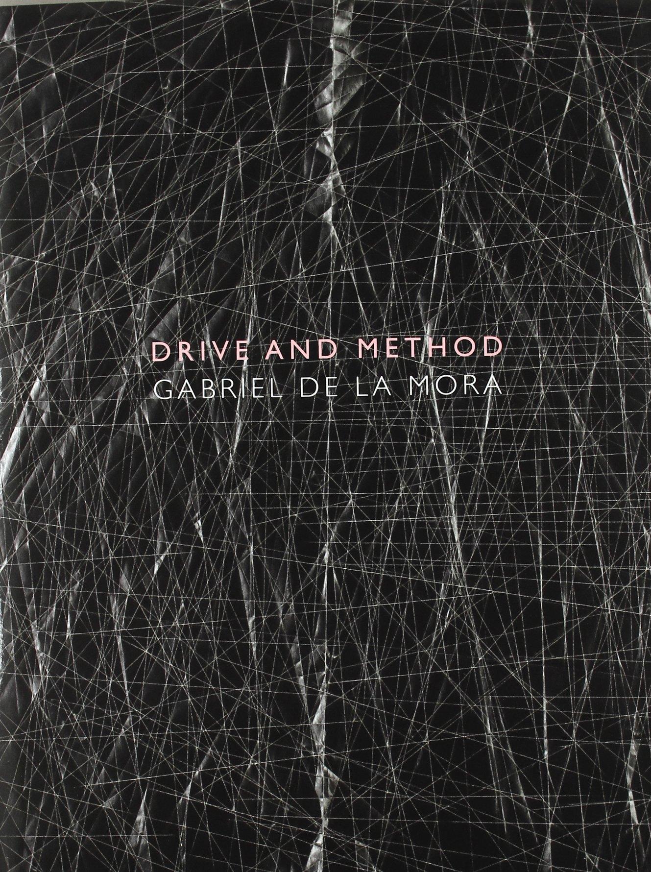 Download Gabriel de la Mora: Drive and Method pdf