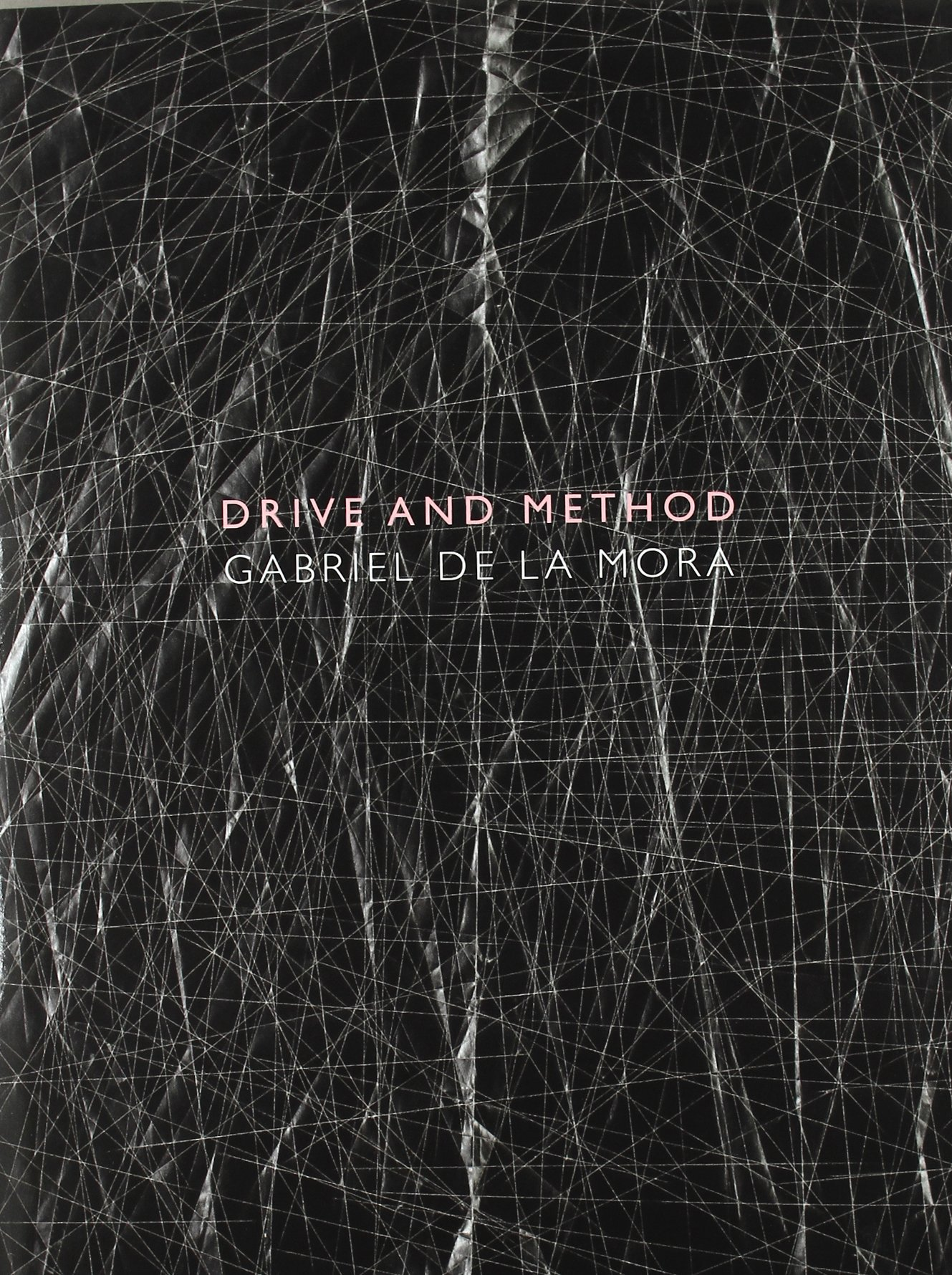 Read Online Gabriel de la Mora: Drive and Method ebook