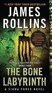 The Bone Labyrinth: A Sigma Force Novel (Sigma Force Series Book 11)