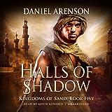 Halls of Shadow: Kingdoms of Sand, Book 5