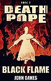 Black Flame (Death Pope Book 2)