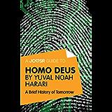 A Joosr Guide to... Homo Deus by Yuval Noah Harari: A Brief History of Tomorrow