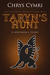 Taryn's Hunt: A Gryphon's Story Kindle Edition