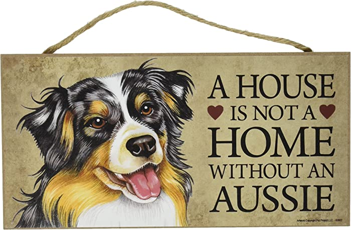 "A House is not a Home Without Aussie (Australian Shepherd) - 5"" x 10"" Door Sign"