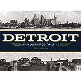 Detroit: An Illustrated Timeline