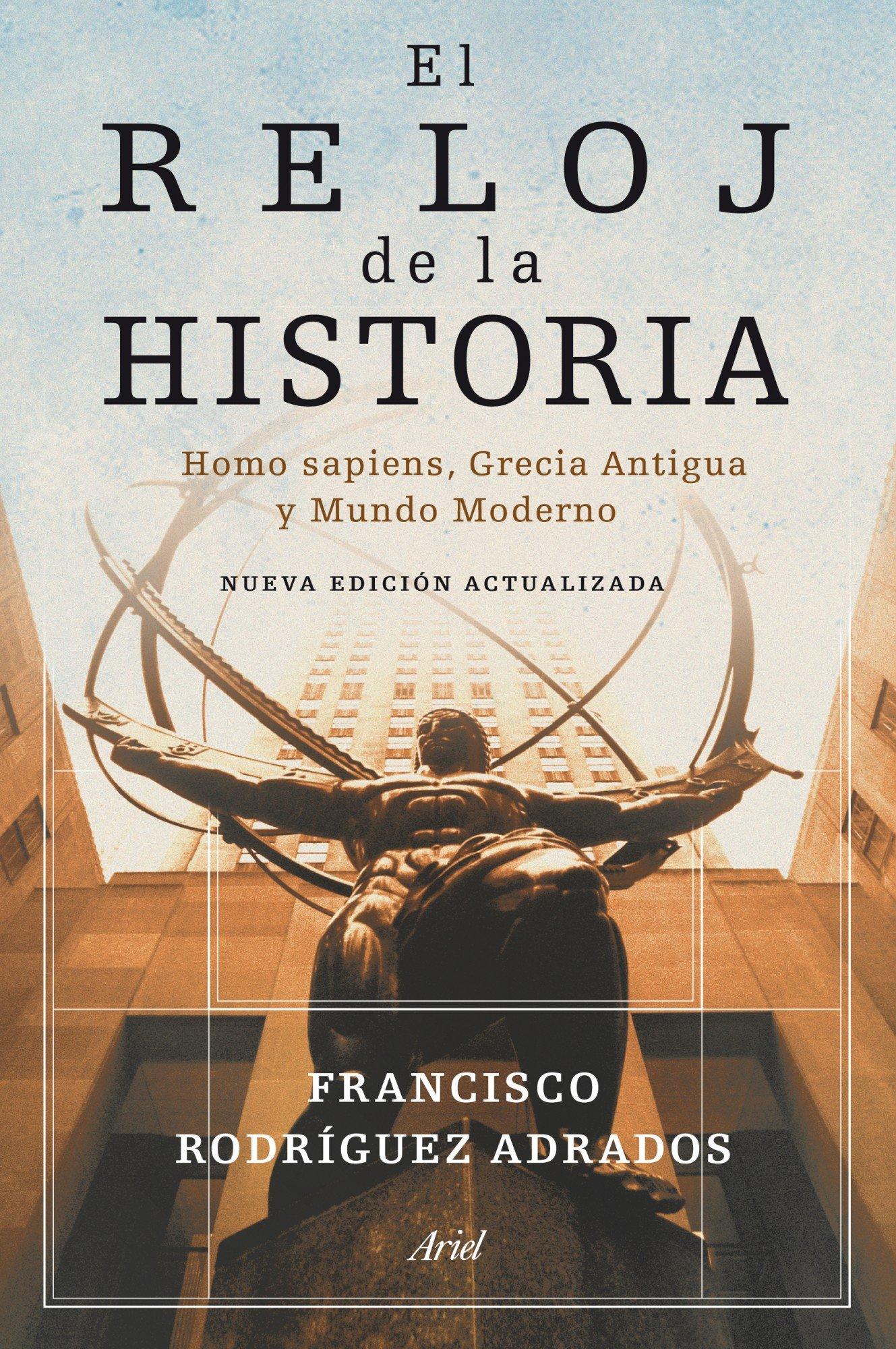 El reloj de la historia : Homo sapiens, Grecia Antigua y Mundo Moderno (Spanish) Paperback – May 1, 2010