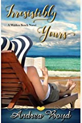 Irresistibly Yours: A Walden Beach Novel Kindle Edition